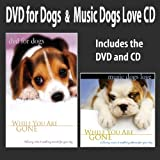 DVD For Dogs + Music Dogs Love CD: DVD/CD SET (While You Are Gone) Dog Music Dog DVD ~ Nature Scenes