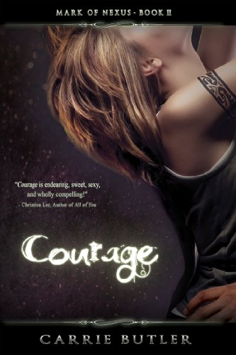 Courage (Mark of Nexus) by Carrie Butler