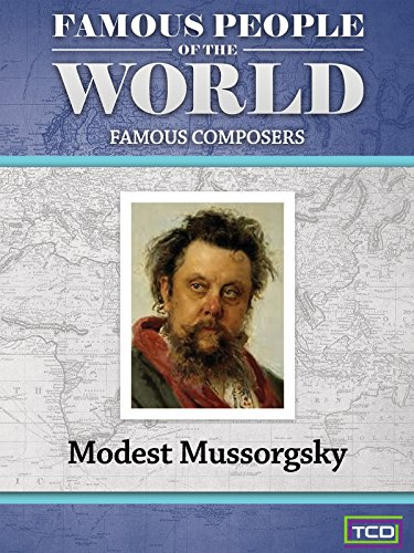 Famous People of the World - Famous Composers - Modest Mussorgsky