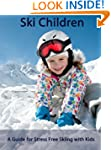 Ski Children - A Guide for Stress Fre...