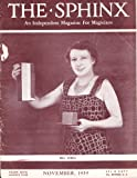 The Sphinx: An Independent Magazine for Magicians (November 1939, Vol. XXXVIII No. 9 Nine) Forcing A Page Number; The Cheeky Pass; Simplex Rising Cards; False Riffle Shuffle; Deceit In Slow Motion; Controlled Thought; Kup Ball Kink; Nate Leipzig (The Sphinx: An Independent Magazine for Magicians)