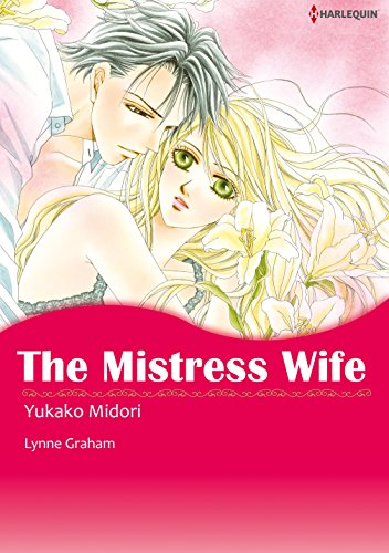 Lynne Graham - THE MISTRESS WIFE (Harlequin comics)