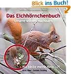 Das Eichh�rnchenbuch: Unsere wilden N...
