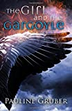 The Girl and the Gargoyle: Book Two of The Girl and the Raven Series (Volume 2)