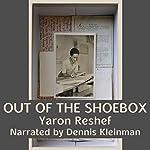 Out of the Shoebox | Yaron Reshef