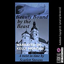 Beauty Bound by the Beast Audiobook by Scarlett Stevens Narrated by Kelly Morgan