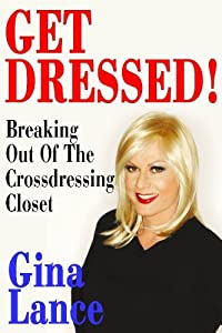 Get Dressed! Breaking Out of the Crossdressing Closet