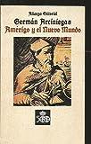 Amerigo y el Nuevo Mundo (Seccion Humanidades) (Spanish Edition) (8420604569) by Arciniegas, German