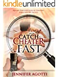 How to Catch a Cheater Fast:  Quickly Discover Signs of Cheating Using Easy Spy Tactics (How to Catch a Cheating  Spouse Book 1)
