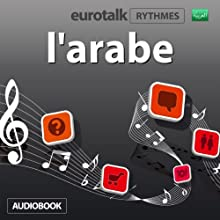EuroTalk Rythme l'arabe Audiobook by  EuroTalk Ltd Narrated by Sara Ginac