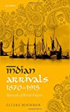 img - for Indian Arrivals, 1870-1915: Networks of British Empire book / textbook / text book