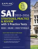 Kaplan SAT Strategies, Practice, and Review 2015-2016 with 5 Practice Tests: Book + Online (Kaplan Test Prep)