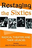 img - for Restaging the Sixties: Radical Theaters and Their Legacies book / textbook / text book