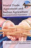 img - for WORLD TRADE AGREEMENT AND INDIAN AGRICULTURE Implementation Experience book / textbook / text book