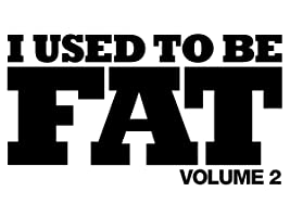 I Used to Be Fat Volume 2