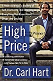 img - for High Price: A Neuroscientist's Journey of Self-Discovery That Challenges Everything You Know About Drugs and Society (P.S.) book / textbook / text book