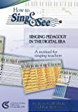 How to Sing and See - Singing Pedagogy in the Digital Era (0646429256) by Jean Callaghan