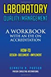 Kenneth N. Parson LABORATORY QUALITY/MANAGEMENT: A Workbook with an Eye on Accreditation