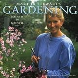 Martha Stewart's Gardening: Month by Month (0517574136) by Stewart, Martha