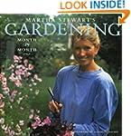 Martha Stewart's Gardening: Month by...