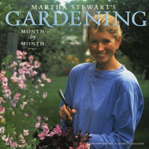 Martha Stewart's Gardening: Month by Month PDF