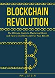 Blockchain Revolution: The Ultimate Guide to Mastering Bitcoin and How to Use Blockchain for Your Benefit (English Edition)
