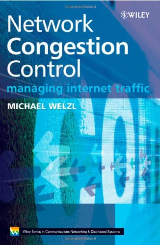 Network Congestion Control: Managing Internet Traffic (Wiley Series on Communications Networking & Distributed Systems)