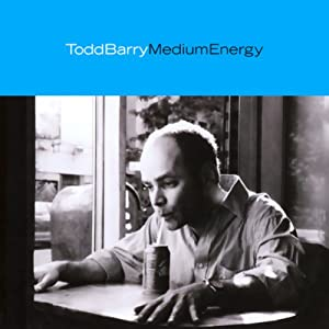 Medium Energy | [Todd Barry]