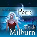 Bane (       UNABRIDGED) by Trish Milburn Narrated by Mare Trevathan