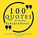 100 Quotes by Arthur Schopenhauer (Great Philosophers and Their Inspiring Thoughts) Audiobook by Arthur Schopenhauer Narrated by Jonathan Waite