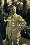 "Lauren Coodley, ""Upton Sinclair: California Socialist, Celebrity Intellectual"" (University of Nebraska Press, 2013)"