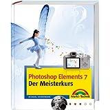 """Photoshop Elements 7 - Der Meisterkurs - f�r Fortgeschrittene: F�r alle, die mehr k�nnen wollen (M+T Meisterkurs)von """"Michael Hennemann"""""""