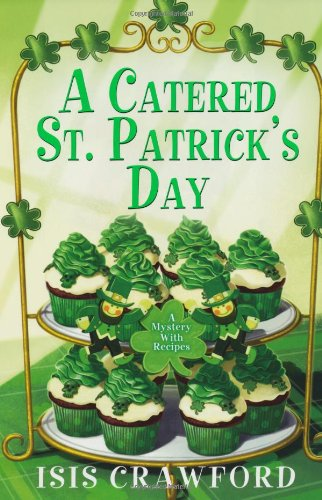 A Catered St. Patrick's Day (A Mystery With Recipes)