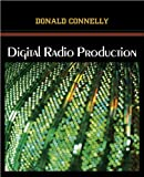 img - for By Donald Connelly Digital Radio Production (Spi) book / textbook / text book