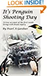 It's penguin shooting day, a true acc...