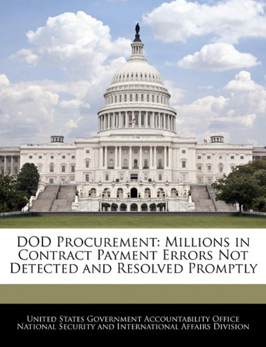 DOD Procurement: Millions in Contract Payment Errors Not Detected and Resolved Promptly