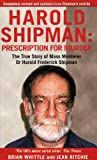 img - for Prescription for Murder: The True Story of Dr. Harold Frederick Shipman book / textbook / text book
