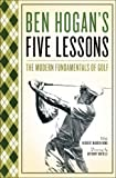 Ben Hogans 5 Lessons the Modern Fundamentals of Golf (0671612972) by Hogan, Ben