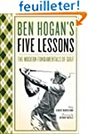 Ben Hogan's Five Lessons: The Modern...
