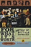 For What It's Worth: The Story of Buffalo Springfield
