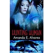 Hunting Human | [Amanda E. Alvarez]