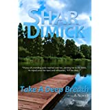 Take a Deep Breath (Lake of the Pines Book 1) ~ Shar Dimick