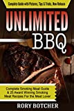 Unlimited BBQ: Complete Smoking Meat Guide & 25 Award Winning Smoking Meat Recipes For the Meat Lover (Rory's Meat Kitchen)