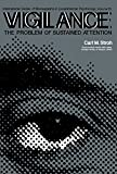 img - for Vigilance: The Problem of Sustained Attention: International Series of Monographs in Experimental Psychology (International series of monographs in experimental psychology, v. 13) book / textbook / text book