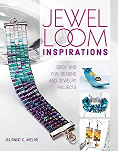 Jewel Loom Inspirations: Quick and Fun Beading and Jewelry Projects from Fons & Porter