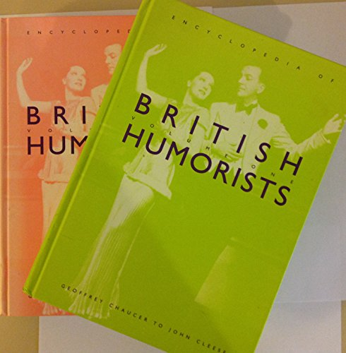 Encyclopedia of British Humorists: Geoffrey Chaucer to John Cleese (Garland Reference Library of the Humanities)