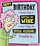 Aunty Acid Happy Birthday I always keep a Bottle of Wine... Humour Funny