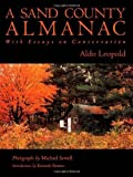 A Sand County Almanac: With Essays on Conservation 1st (first) Edition by Leopold, Aldo published by Oxford University Press, USA (2001)