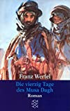 Die vierzig Tage des Musa Dagh: Roman - Franz Werfel