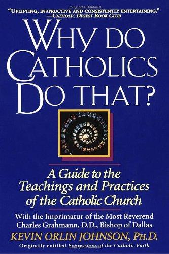 Why Do Catholics Do That?